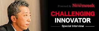 CHALLENGING INNOVATOR powered by Newsweek 株式会社大勝物産 代表取締役社長 宅間俊典