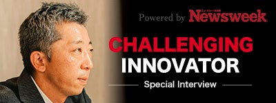 CHALLNGING INNOVATER powered by Newsweek 株式会社大勝物産 代表取締役社長 宅間俊典